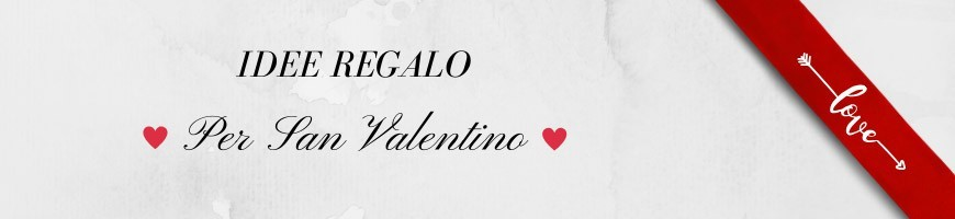 Regali di San Valentino per Lei e Lui